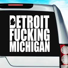 Detroit Fucking Michigan Vinyl Car Window Decal Sticker
