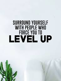 Surround Yourself Level Up Quote Wall Decal Quote Sticker Vinyl Art Ho Boop Decals