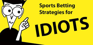 Sports Betting Strategy for Idiots - 5 Easy to Use Sports Betting ...