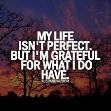 my life isnt perfect but im grateful pictures photos and images