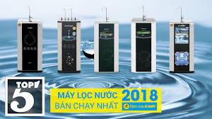 Top 5 máy lọc nước RO bán chạy nhất Điện máy XANH năm 2018