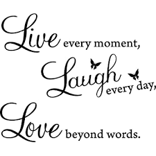 Amazon Com 17 X 25 Black Vinyl Decal Live Every Moment Laugh Every Day Love Beyond Words Wall Quote Home Kitchen