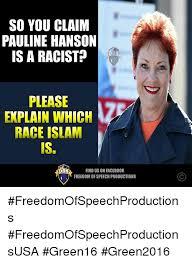 SO YOU CLAIM PAULINE HANSON IS a RACIST FOS PLEASE EXPLAIN WHICH ...