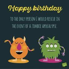 sarcastic birthday wishes funny messages for those closest to you