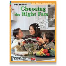 Choosing the Right Fats by Udo Erasmus