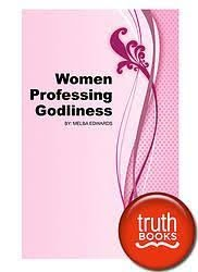 Women Professing Godliness by Melba Edwards. | Christian books, Book gifts