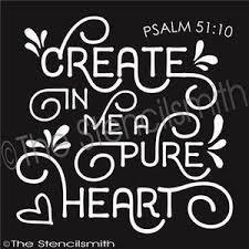 2596 Create In Me A Pure Heart The Stencilsmith