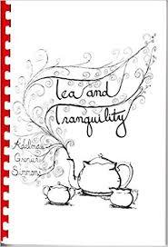 TEA AND TRANQUILITY: Simmons, Adelma Grenier, Priscilla Marshall:  Amazon.com: Books