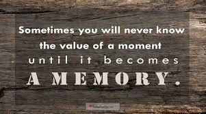 memories quotes memories never die quotes captions