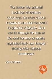 the further the spiritual evolution of manki albert einstein quotes