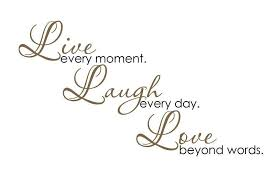Sale Vinyl Wall Decal Live Every Moment Laugh Every Day Love Beyond Words Elegant Diagonal Live Laugh Love Quotes Home Quotes And Sayings Love Quote Canvas