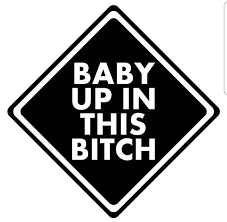 Funny Baby Up In This B Tch Vinyl Decal Car Sticker Baby On Board Sticker Baby On Board Decal For Ca Car Decals Vinyl Funny Babies Car Decals