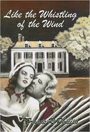 Like the Whistling of the Wind: Francis R. Phillips, Ph.D ...