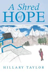 A Shred of Hope: Amazon.co.uk: Hillary Taylor: 9781483446455: Books