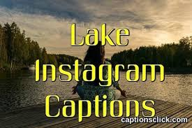 best lake instagram captions for cute summer lake pictures