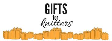 gifts for knitters all ranges