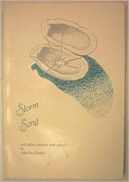 Storm Song and other poetry and essays: Adeline Foster, Wendy Sutch:  Amazon.com: Books