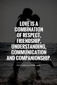 love is a combination of respect friendship understanding