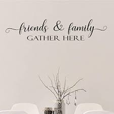 Amazon Com Friends And Family Gather Here Vinyl Wall Decal Black Home Kitchen