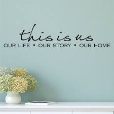 Wall Quotes Decal This Is Us Our Life Our Story Our Home Etsy