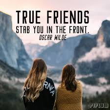 true friends stab you in the front oscar wilde friendship quote