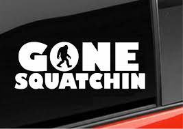 Bigfoot Gone Squatchin Window Decal Sticker Custom Sticker Shop