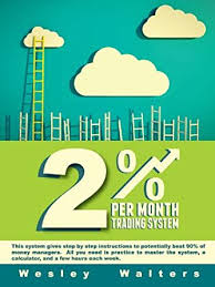 Amazon.com: 2 Percent Per Month Trading System eBook: Walters, Wesley:  Kindle Store