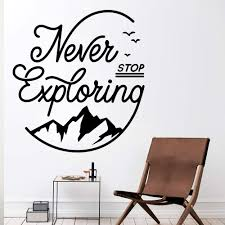 Hot Never Stop Exploring Wall Art Decal Decoration Fashion Sticker Living Room Children Room Wall Stickers Waterproof Wallpaper Aliexpress Com Imall Com
