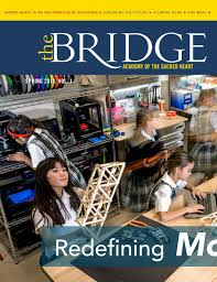 The Bridge: Spring 2018 by Academy of the Sacred Heart NOLA - issuu
