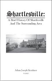 Shartlesville: A Brief History of Shartlesville and the Surrounding Area: Adam  Kershner: Masthof: Books