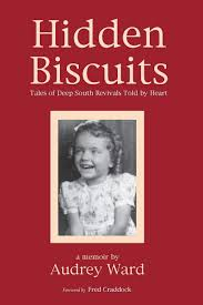 Hidden Biscuits: Tales of Deep South Revivals Told by Heart: Ward, Audrey,  Craddock, Fred: 9781498209250: Amazon.com: Books