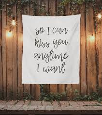 So I Can Kiss You Anytime I Want Hanging Quote Backdrop For Wedding Blushing Drops