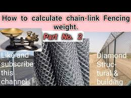 How To Calculate Weight In Chain Link Fencing Part 2 Diamond Structural Building Designing Youtube