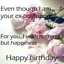 what to say to your ex boyfriend on his birthday 💄 birthday
