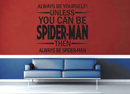 Unless You Can Be Spider Man Wall Decal Geekerymade