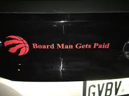 Board Man Gets Paid Vinyl Decal On My Car Torontoraptors