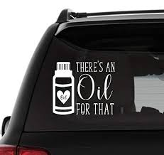 Amazon Com There S An Oil For That Vinyl Decal Essential Oil Decal For Vehicles Laptop Windows Tumblers Handmade