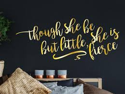 Though She Be But Little She Is Fierce Wall Decal Girls Room Etsy