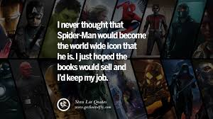 best stan lee quotes on life death responsibility and success