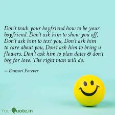 don t teach your boyfrien quotes writings by bansuri