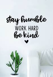 Stay Humble Work Hard Be Kind Quote Wall Decal Sticker Bedroom Living Boop Decals
