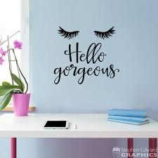 Hello Gorgeous Wall Decal Eyelashes Wall Art Office Decal Etsy