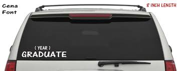 Graduate Handmade Vinyl Lettering Cena Font Add Your Year Decal Sticker Back Window Decal Car Window Truck Decal Jeep Decal Sticker Sold By Big Tees Printing On Storenvy