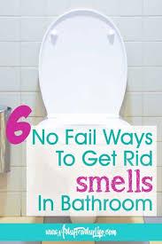 get rid of smells in bathroom