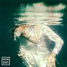 Mondays – Be With You Lyrics