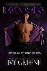 Raven Walks (The Chronicles of Vampire Raven Crowe Book 1) - Kindle edition  by Greene, Ivy. Literature & Fiction Kindle eBooks @ Amazon.com.