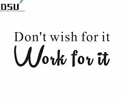 Don T Wish For It Work For It Gym Fitness Uplifting Art Design Mural Quote Saying Inspirational Vinyl Wall Sticker Decals Wallpapers Aliexpress
