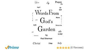 words from god s garden inspirational quotes quotes of wisdom