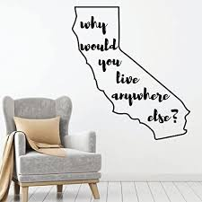 Amazon Com California Wall Decal Why Would You Live Anywhere Else State Vinyl Art Silhouette For Home Decor Living Room Or Family Room Decoration Handmade