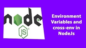 environment variables and cross env in